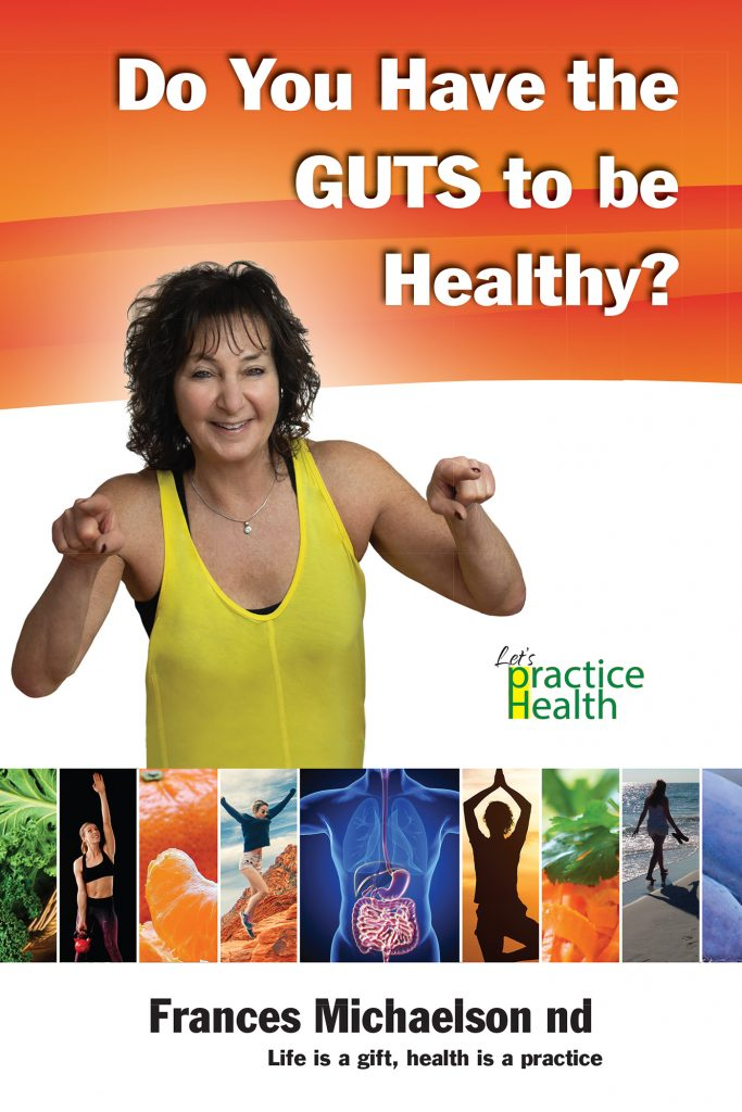 Frances Michelson_Do You Have The Guts To Be Healthy