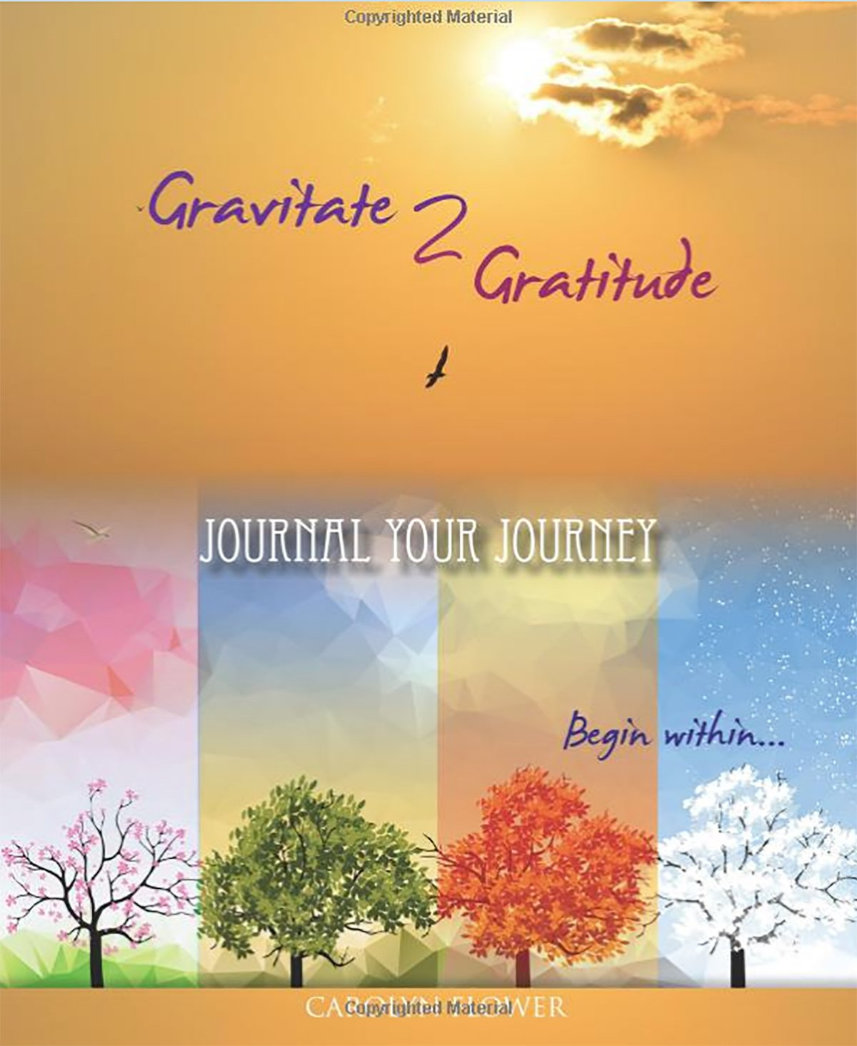 Gravitate to Gratitude by Carolyn Flower